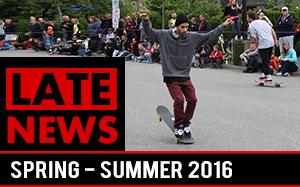 LateNews - Spring to Summer freestyle skateboarding news 2016